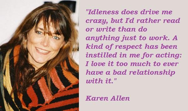 Karen Allen's quote #3
