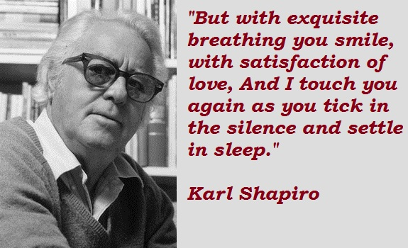 Karl Shapiro's quote #1