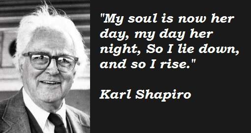 Karl Shapiro's quote #5