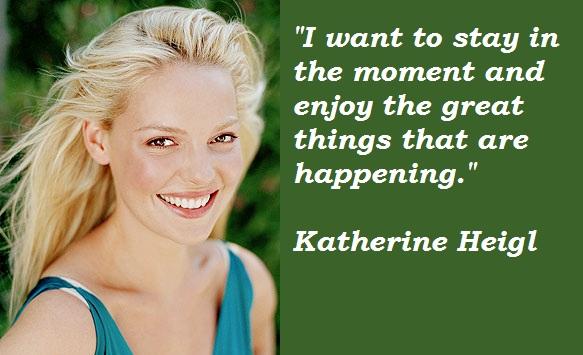 Katherine Heigl's quote #5
