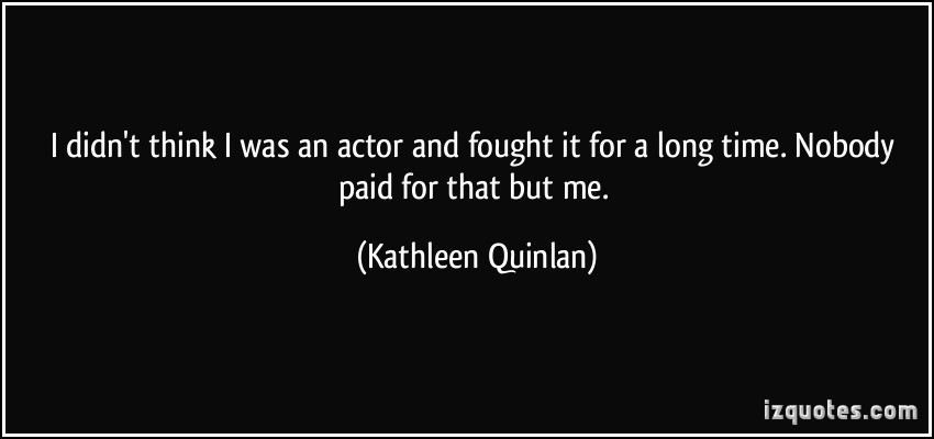 Kathleen Quinlan's quote #7