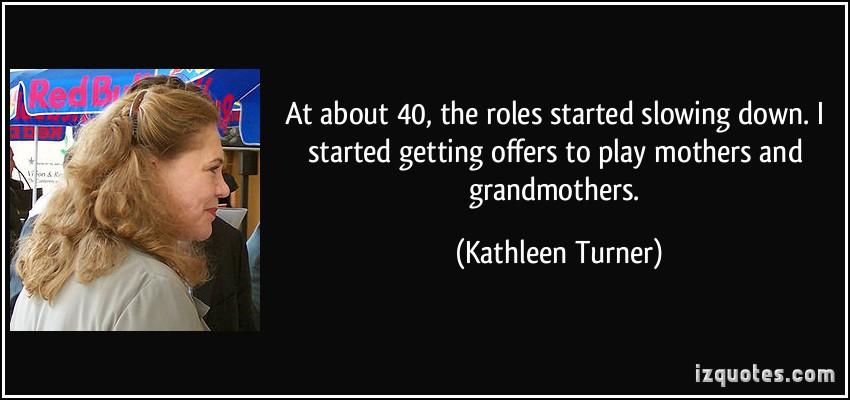 Kathleen Turner's quote #1
