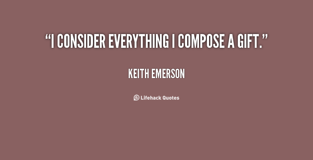 Keith Emerson's Quotes, Famous And Not Much
