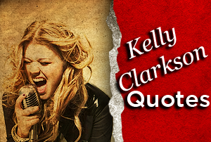 Kelly Clarkson's quote #1