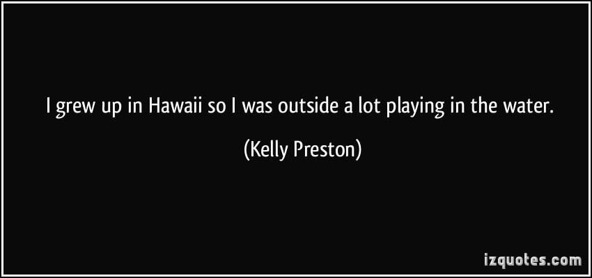 Kelly Preston's quote #5