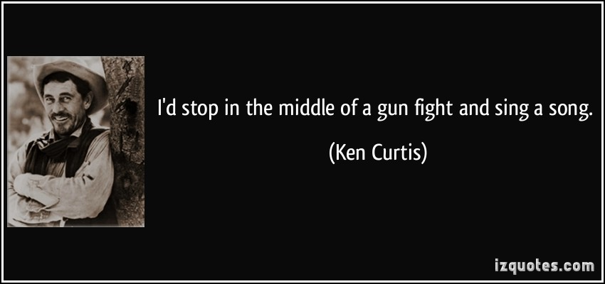 Ken Curtis's quote #1