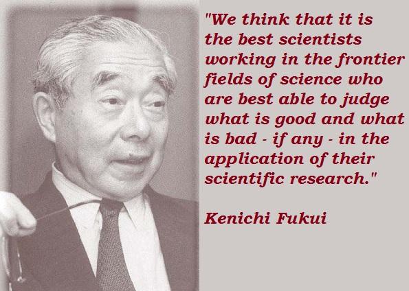 Kenichi Fukui's quote