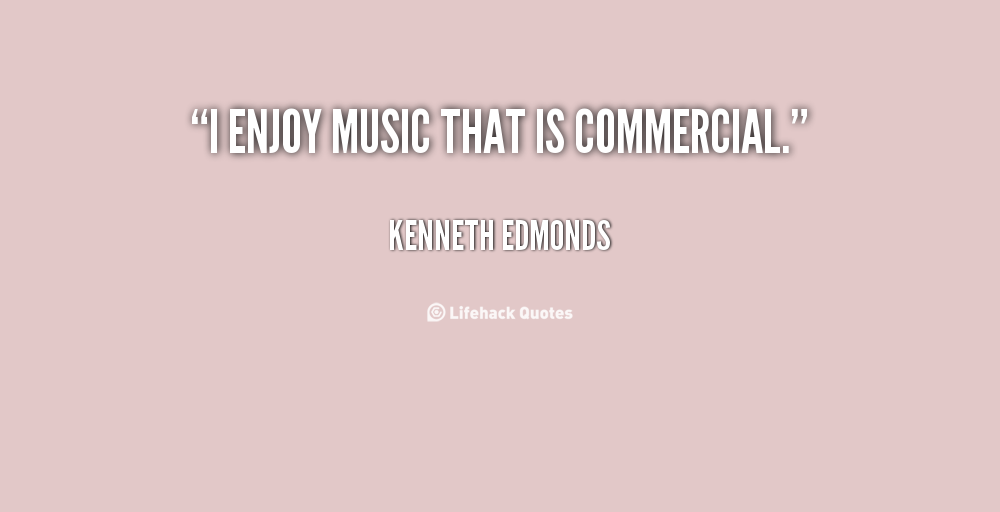 Kenneth Edmonds's quote #6