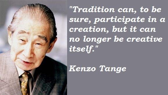 Kenzo Tange's quote #3