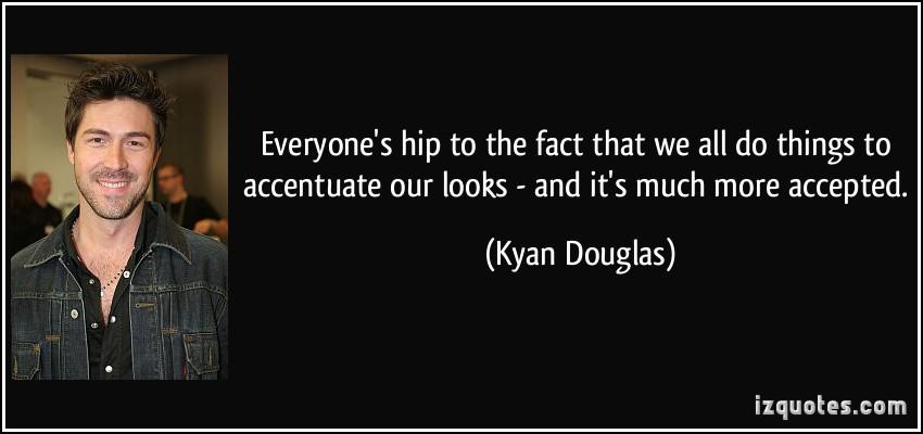Kyan Douglas's quote #2