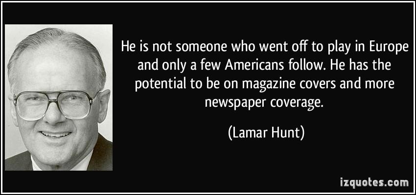 Lamar Hunt's quote #3