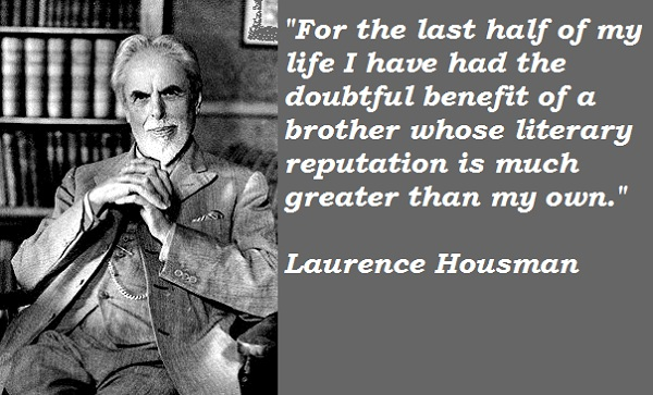 Laurence Housman's quote #1