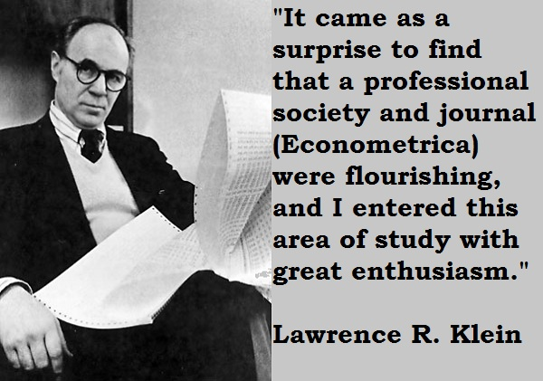 Lawrence R. Klein's quote #2