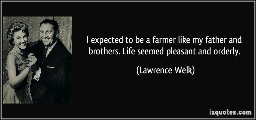 Lawrence Welk's quote #2