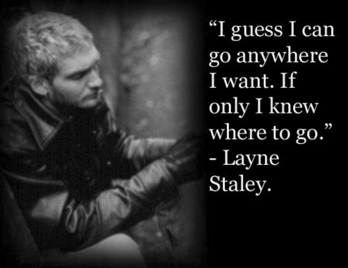 Layne Staley's quote #5