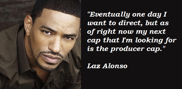 Laz Alonso's quote #1