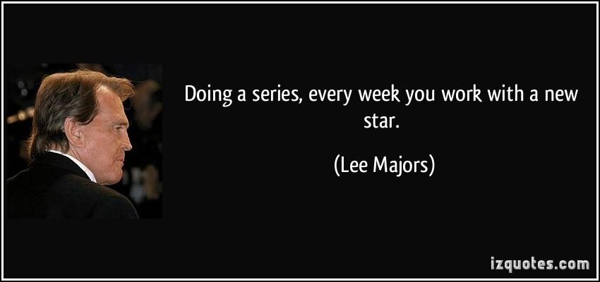 Lee Majors's quote #6
