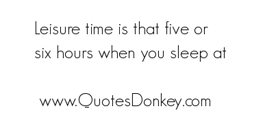 Leisure Time quote #2