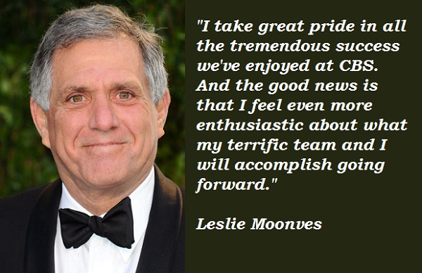 Leslie Moonves's quote #1
