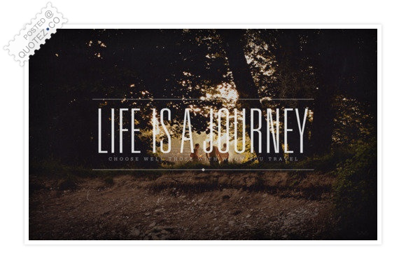 Life Is A Journey quote #2