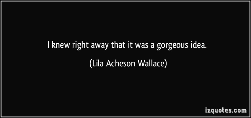 Lila Acheson Wallace's quote