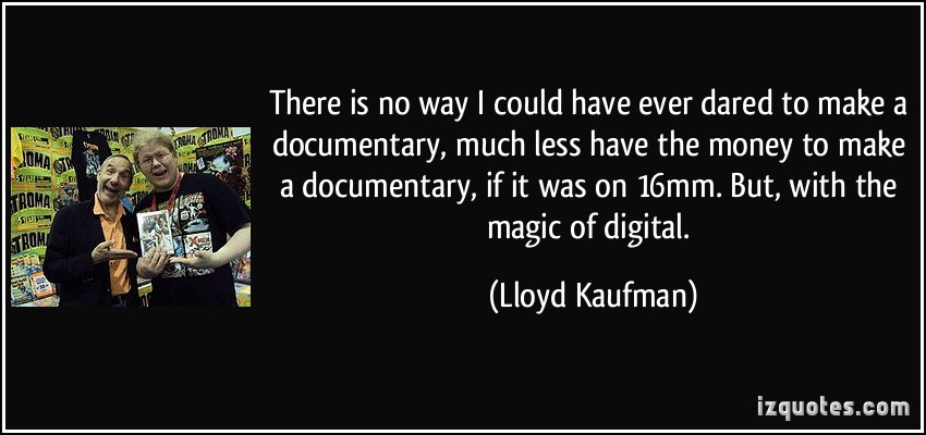 Lloyd Kaufman's quote #3