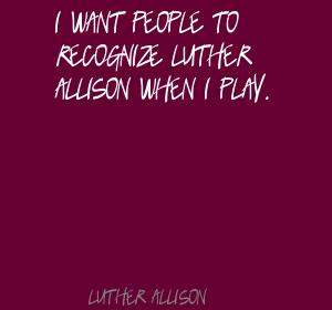Luther Allison's quote #4