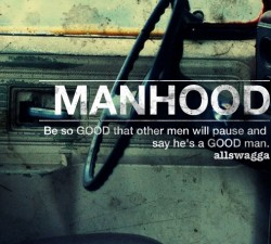 Manhood quote #2