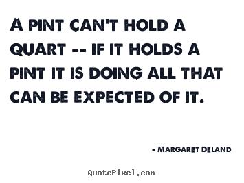 Margaret Deland's quote #2
