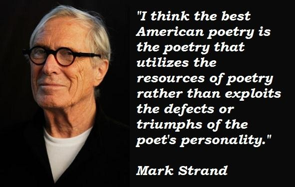 Mark Strand's quote #6