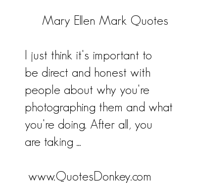Mary Ellen Mark's quote