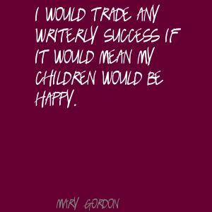 Mary Gordon's quote #6