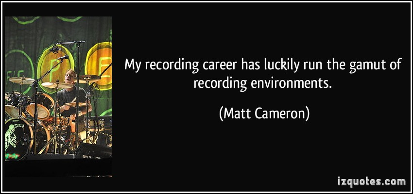 Matt Cameron's quote #4