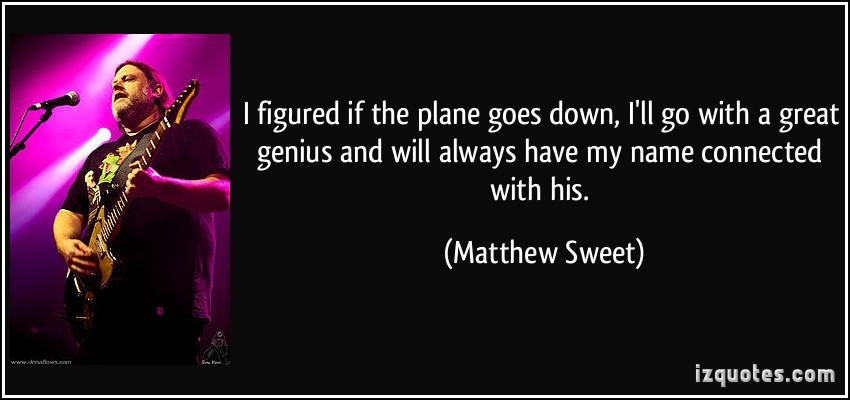 Matthew Sweet's quote #2