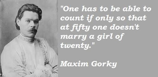 Maxim Gorky's quote #6