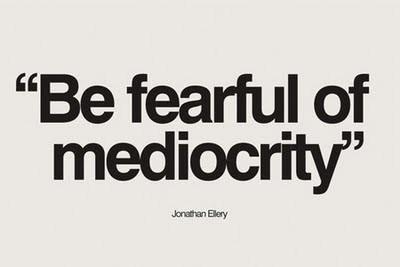 Mediocrity quote #6