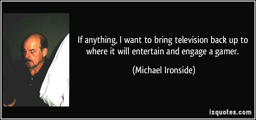 Michael Ironside's quote #2