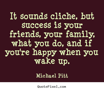 Michael Pitt's quote #8