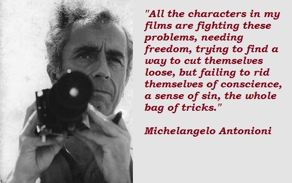 Michelangelo Antonioni's quote #6
