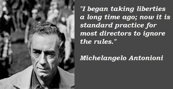Michelangelo Antonioni's quote #5