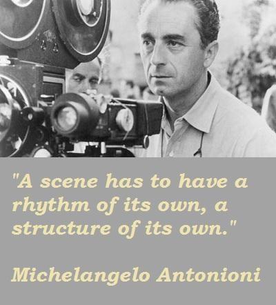 Michelangelo Antonioni's quote #3