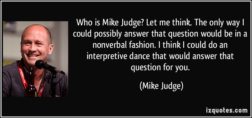 Mike Judge's quote #6
