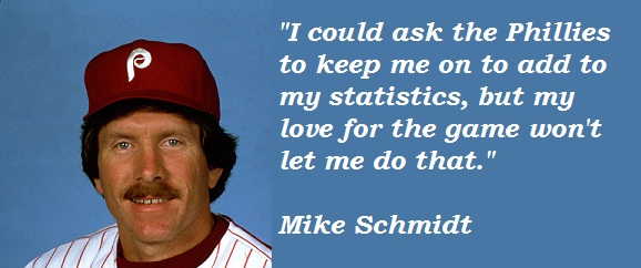 Mike Schmidt's quote #1