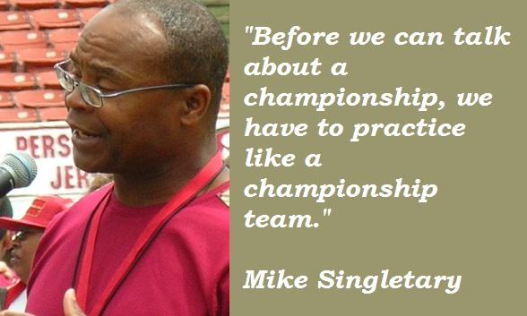 Mike Singletary's quote #1