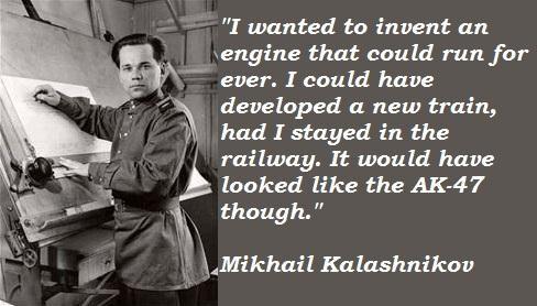 Mikhail Kalashnikov's quote #4