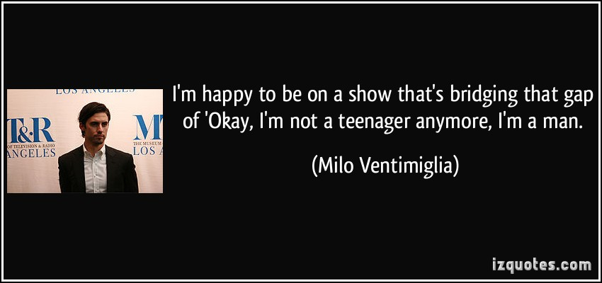 Milo Ventimiglia's quote #5