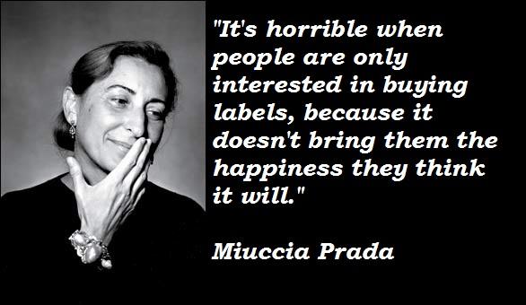 Miuccia Prada's quote #7