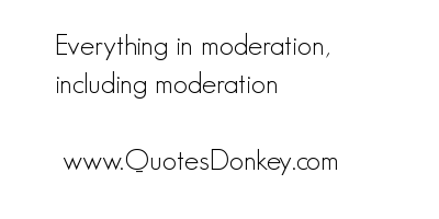 Moderation quote #4