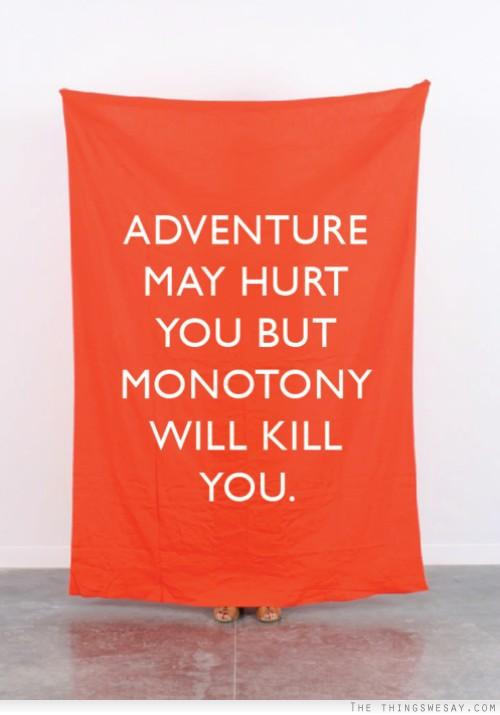 Monotony quote #3