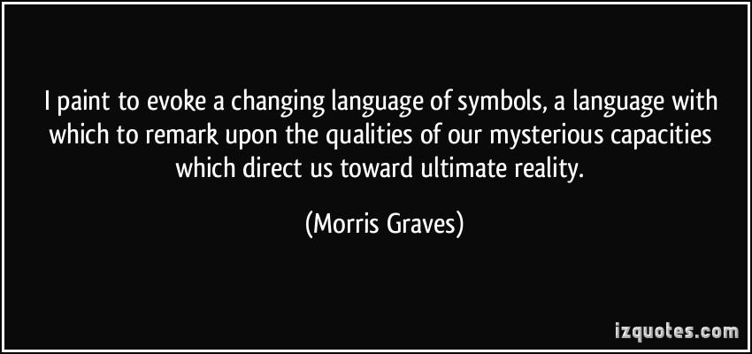 Morris Graves's quote #1